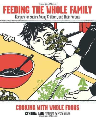 Feeding the Whole Family: Cooking with Whole Foods