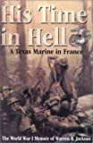 img - for His Time in Hell : A Texas Marine in France: The World War I Memoir of Warren R. book / textbook / text book