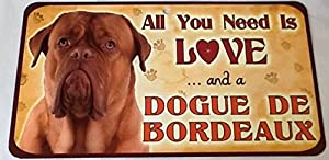 All You Need Is Love... And A Dogue De Bordeaux Pet Sign
