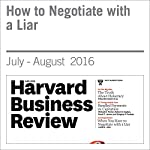 How to Negotiate with a Liar | Leslie K. John