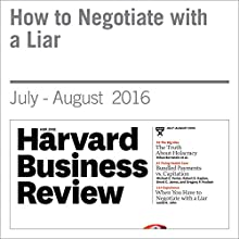 How to Negotiate with a Liar Other by Leslie K. John Narrated by Fleet Cooper