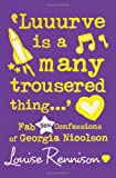 Louise Rennison 'Luuurve Is a Many Trousered Thing...' (Confessions of Georgia Nicolson)