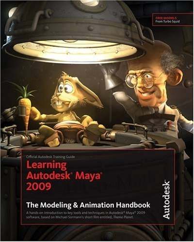 3D Book Learning Autodesk Maya 2009 The Modeling & Animation Handbook: Official Autodesk Training Guide