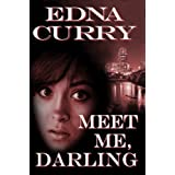 Meet Me Darling ~ Edna Curry