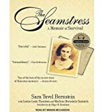 [ THE SEAMSTRESS: A MEMOIR OF SURVIVAL - IPS ] By Bernstein, Sara Tuvel ( Author) 2011 [ Compact Disc ]
