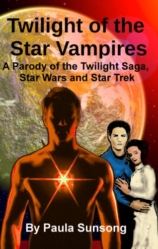 Twilight of the Star Vampires (Book 1) A Parody of the Twilight Saga, Star Wars and Star Trek