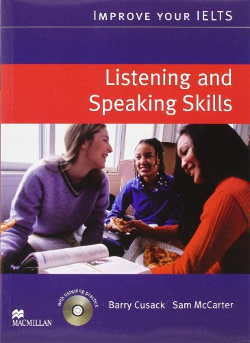 Improve Your IELTS: Listening and Speaking Skills (Student's book, Audio CDs)