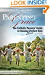 Parenting with Grace: The Catholic Pa...