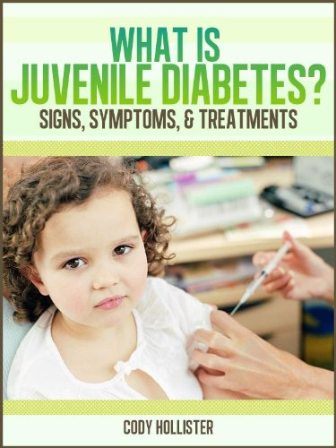 What is Juvenile Diabetes? Signs, Symptoms, & Treatments