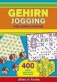 Gehirnjogging für Erwachsene: 400 Seiten Training für die grauen Zellen