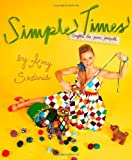 {SIMPLE TIMES} BY Sedaris, Amy (Author )Simple Times: Crafts for Poor People(Hardcover)