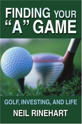 Finding Your 'A' Game: Golf, Investing, And Life