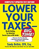Lower Your Taxes - BIG TIME! 2017-2018 Edition: Wealth Building, Tax Reduction Secrets from an IRS Insider