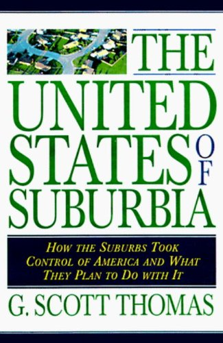 The United States of Suburbia: How the Suburbs Took Control of America and What They Plan to Do with It