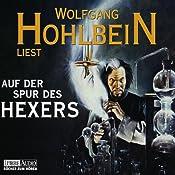 Auf der Spur des Hexers | Wolfgang Hohlbein