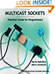 Multicast Sockets: Practical Guide fo...