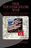 img - for Her Technicolor War: Karen Sommerhauser--OSS Special Agent book / textbook / text book
