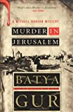 Murder in Jerusalem: A Michael Ohayon Mystery (Michael Ohayon Mysteries) (0060852941) by Gur, Batya