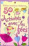 50 Activités avec les fées...