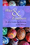 Wax and Feathers: The Art of Sorbian Egg Decoration
