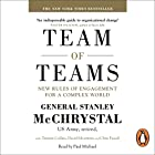 Team of Teams: New Rules of Engagement for a Complex World Hörbuch von General Stanley McChrystal, David Silverman, Tantum Collins, Chris Fussell Gesprochen von: Paul Michael
