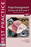 img - for Projectmanagement Op Basis Van Ncb Versie 3 - IPMA-C En IPMA-D - 2de Geheel Herziene Druk (Best Practice Series) (Dutch Edition) book / textbook / text book