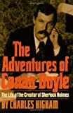 The Adventures of Conan Doyle: The Life of the Creator of Sherlock Holmes (0393331105) by Higham, Charles