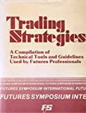img - for Trading Strategies A Compilation of Technical Tools and Guidelines Used By Futures Professionals book / textbook / text book