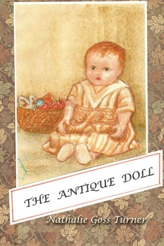 The Antique Doll: I am a compo doll and my story starts long ago,