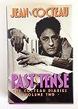 Past Tense: The Cocteau Diaries, Vol. 2 (0151712913) by Cocteau, Jean