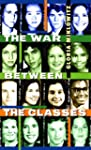 The War Between the Classes (Laurel-L...