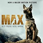Max: Best Friend. Hero. Marine. | Jennifer Li Shotz,Boaz Yakin,Sheldon Lettich
