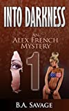 Into Darkness: A Alex French Mystery (Alex French Mysteries)