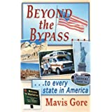 Beyond the Bypass: .to Every State of Americaby Mavis Gore