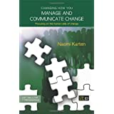 Changing How You Manage and Communicate Changeby Naomi Karten