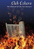 img - for Eleh Ezkera: The Midrash of the Ten Martyrs book / textbook / text book