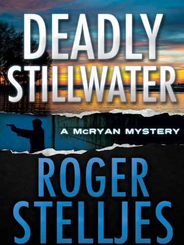 Deadly Stillwater (McRyan Mystery Series #2)