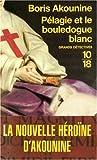 echange, troc Boris Akounine - Pélagie et le bouledogue blanc