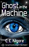 Ghost In The Machine (Corwint Central Agent Files Book 1) (English Edition)