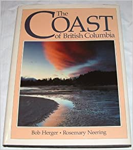 The Coast of British Columbia, Neering, Rosemary & Herger, Bob