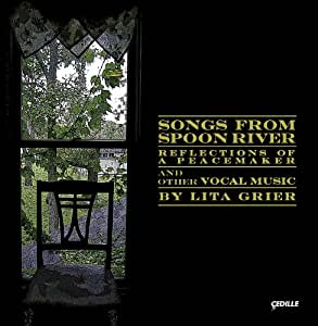 Songs From Spoon River: Reflections of a Peacemaker and Other Vocal Music