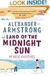 Land of the Midnight Sun: My Arctic A...