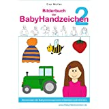 Bilderbuch der BabyHandzeichen 2 - Gemeinsam die Babyzeichensprache erlernenvon &#34;Eva Mller&#34;