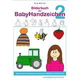 """Bilderbuch der BabyHandzeichen 2 - Gemeinsam die Babyzeichensprache erlernenvon """"Eva M�ller"""""""