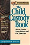 The Child Custody Book: How to Protec...