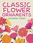 Classic Flower Ornaments (Coloring Pa...