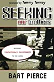img - for Seeking Our Brothers: Restoring Compassionate Christianity to the Church book / textbook / text book
