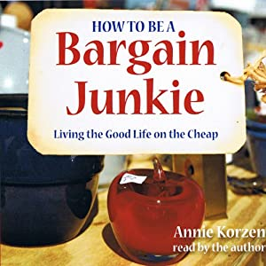 How to Be a Bargain Junkie | [Annie Korzen]