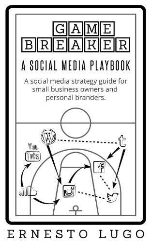 The Game Breaker Strategy: A social media playbook