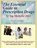 img - for By Dr. James Joseph Rybacki The Essential Guide to Prescription Drugs: 12 Top Meds for 2012 (Volume 1) [Paperback] book / textbook / text book